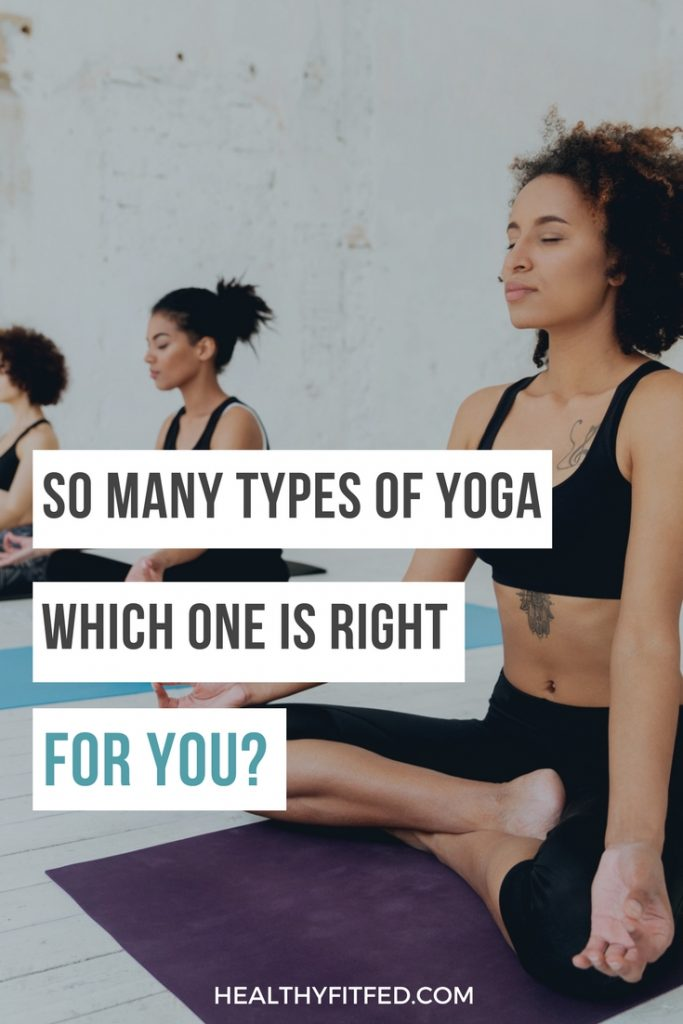 Did you know there where so many types of yoga! How to choose which one is right for you?