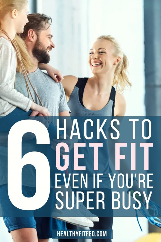 Get fit even if you don't have time, or just too busy!