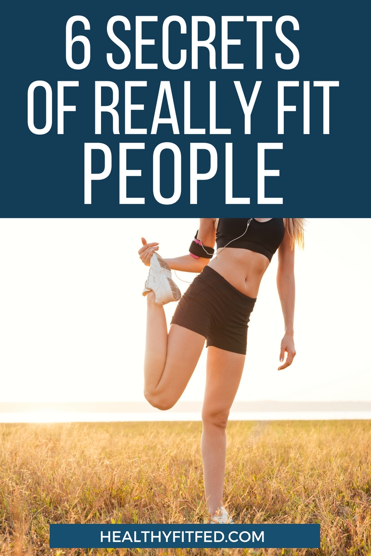 The 6 Habits every really fit person must have. This is the basic formula for losing weight and getting fit!